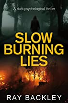 Slow Burning Lies by Ray Kingfisher