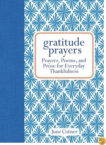 TGratitude Prayers: Prayers, Poems, and Prose for Everyday Thankfulness