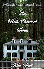 The Ruth Chernock Series by Kim Scott