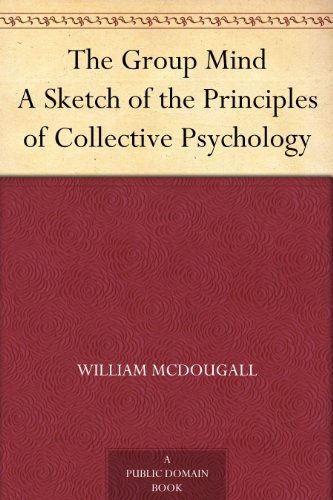 the-group-mind-a-sketch-of-the-principles-of-collective-psychology