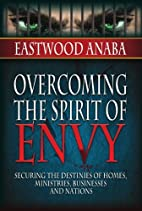 Overcoming The Spirit Of Envy by Eastwood…