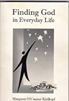 Finding God in everyday life by Margaret…