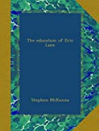 The Education of Eric Lane by Stephen…