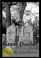 Grave Doubts by Lynn Bohart