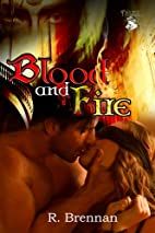 Blood and Fire by R. Brennan