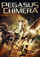 Pegasus Vs. Chimera [2012 movie] by John…