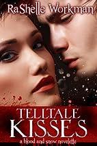 Telltale Kisses by RaShelle Workman