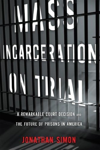 mass-incarceration-on-trial-a-remarkable-court-decision-and-the-future-of-prisons-in-america
