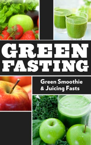 green-fasting-green-smoothie-juicing-fasts-incredible-beverages-healthy-drinks-for-weight-loss-and-detox-book-2