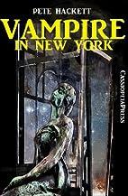 Vampire in New York by Pete Hackett