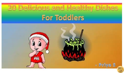 20 Delicious and Healthy Dishes For Toddlers