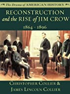Reconstruction and the Rise of Jim Crow:…