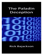 The Paladin Deception by Rick Bajackson
