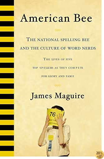 American Bee: The National Spelling Bee and the Culture of Word Nerds