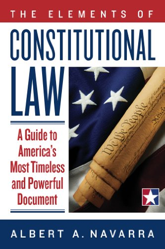 the-elements-of-constitutional-law-a-guide-to-americas-most-timeless-and-powerful-document