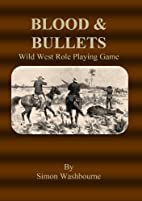 Blood & Bullets Wild West Role Playing Game…