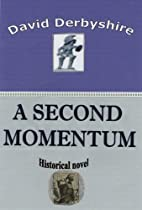 A SECOND MOMENTUM by David Derbyshire