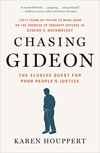chasing-gideon-the-elusive-quest-for-poor-peoples-justice