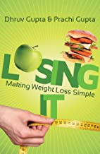 Losing It! Making Weight Loss Simple by…