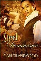 Steel Dominance by Cari Silverwood