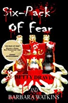Six-Pack of Fear by Betty Dravis