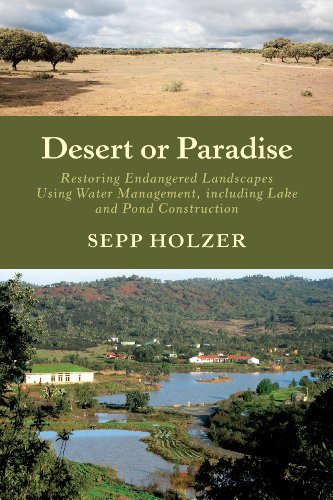 desert-or-paradise-restoring-endangered-landscapes-using-water-management-including-lake-and-pond-construction