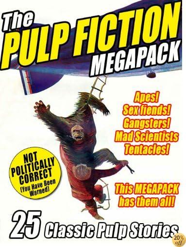 TThe Pulp Fiction Megapack: 25 Classic Pulp Stories