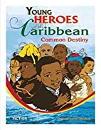 Young Heroes of the Caribbean: Common…