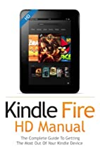 Kindle Fire HD User Guide Manual: How To Get…