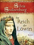 Im Reich der Löwin by Silvia Stolzenburg