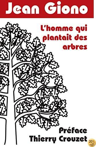 TL'homme qui plantait des arbres: Préface Thierry Crouzet (Roman) (French Edition)
