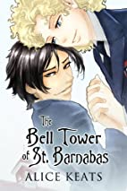 The Bell Tower of St. Barnabas by Alice…
