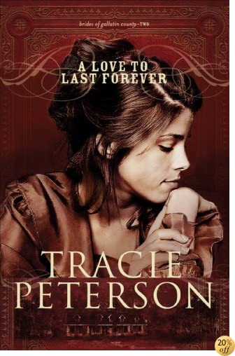 TA Love to Last Forever (Brides of Gallatin County Book #2)