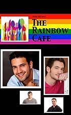 The Rainbow Cafe (The Rainbow Cafe Novels)…