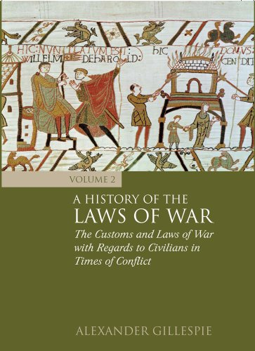 a-history-of-the-laws-of-war-volume-2-the-customs-and-laws-of-war-with-regards-to-civilians-in-times-of-conflict