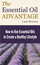 The Essential Oil Advantage: How to Use…