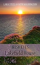 Irish Eyes - Lakefield House by Lara Steel