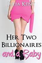 Her Two Billionaires and a Baby (Her…