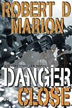 Danger Close (Wilde Card) by Robert Marion