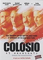 Colosio: El Asesinato by Colosio:El…