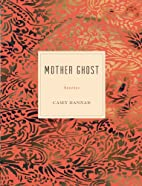 Mother Ghost by Casey Hannan
