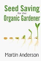 Seed Saving for the Organic Gardener…