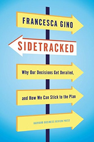 sidetracked-why-our-decisions-get-derailed-and-how-we-can-stick-to-the-plan