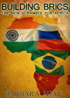 Building BRICs: The New Scramble For Africa…