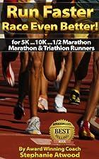 Run Faster! Race Even Better: for 5K, 10K,…