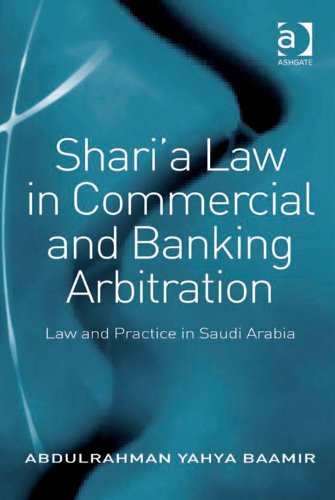 sharia-law-in-commercial-and-banking-arbitration-law-and-practice-in-saudi-arabia