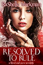 Resolved to Rule by RaShelle Workman