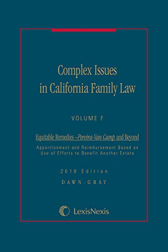 complex-issues-in-california-family-law-volume-f-equitable-remedies-ipereira-van-camp-iand-beyond