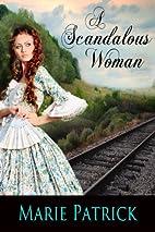 A Scandalous Woman by Marie Patrick