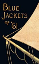 Blue Jackets of '61 (Illustrated) by…